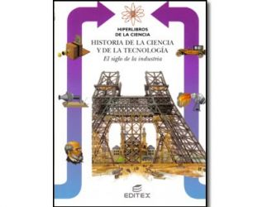 Historia de la ciencia y de la tecnología. El siglo de la industria Vol. 23
