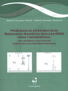 Problemas de experimentos de resonancia magnética nuclear (RMN) mono y bidimensional. Más usados en la elucidación estructural de compuestos orgánicos