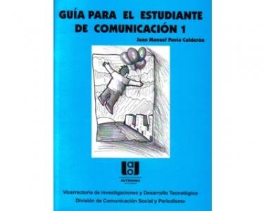 Guía para el estudiante de Comunicación. No. 1