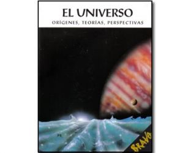 El universo. Orígenes, teorías, perspectivas