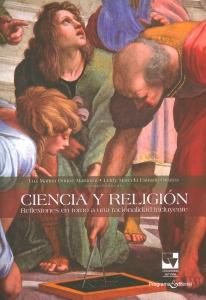 Ciencia y religión. Reflexiones en torno a una racionalidad incluyente