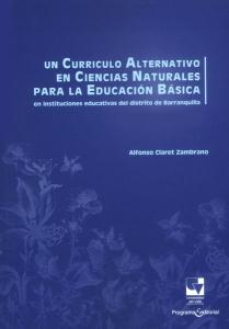 Un curriculo alternativo en Ciencias Naturales para la educación básica en instituciones educativas del distrito de Barranquilla