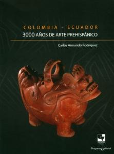 Colombia - Ecuador 3.000 años de arte prehispánico