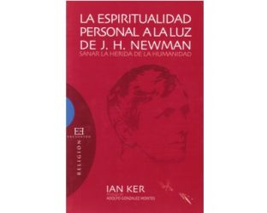 La espiritualidad personal a la luz de J. H. Newman. Sanar la herida de la humanidad