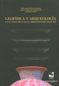Geofísica y arqueología en el Valle del Cauca a principios del siglo XXI