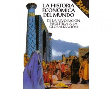 La historia económica del mundo. De la revolución neolítica a la globalización