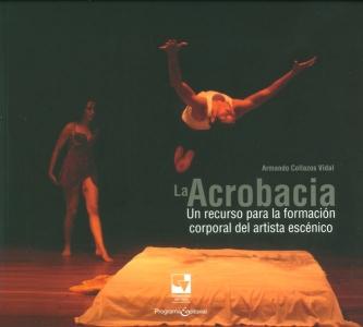La acrobacia. Un recurso para la formación corporal del artista escénico