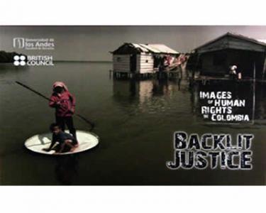 Justicia a contraluz. Imágenes sobre derechos humanos en Colombia. Backlit justice. Images of human rights in Colombia