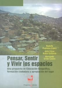 Pensar, sentir y vivir los espacios. Una propuesta de educación geográfica, formación ciudadana y apropiación del lugar