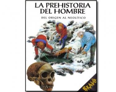 La prehistoria del hombre. Del origen al neolítico