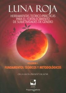 Luna roja. Herramientas teórico - prácticas para el fortalecimiento de subjetividades del género