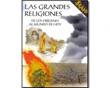 Las grandes religiones. De los orígenes al mundo de hoy