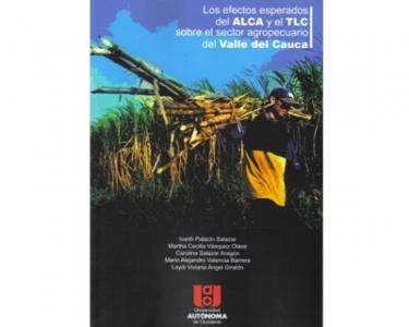 Los efectos esperados del ALCA y el TLC sobre el sector agropecuario del Valle del Cauca