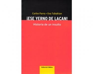 ¡Ese yerno de Lacan! Historia de un insulto