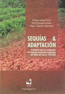 Sequías & adaptación. Principios para su evaluación en sistemas productivos agrícolas del Valle del Cauca, Colombia