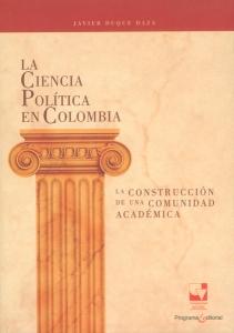 La ciencia política en Colombia. La construcción de una comunidad académica