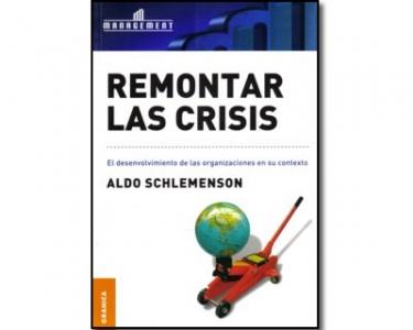 Remontar las crisis. El desenvolvimiento de las organizaciones en su contexto