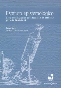 Estatuto epistemológico de la investigación en educación en ciencias periodo 2000-2011