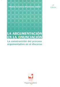 La argumentación en la enunciación: la construcción del proceso argumentativo en el discurso