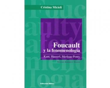 Foucault y la fenomenología. Kant, Husserl, Merleau-Ponty