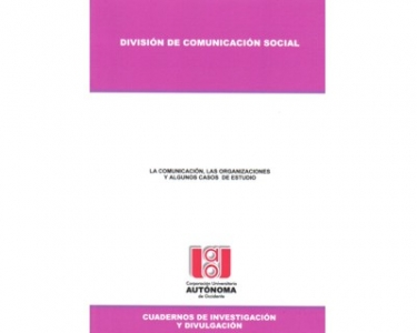 La comunicación, las organizaciones y algunos casos de estudio