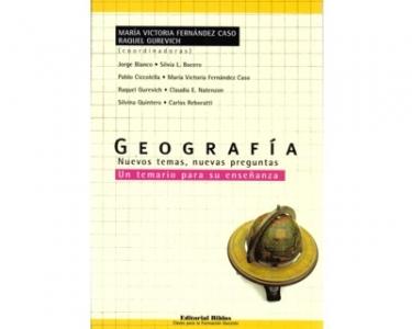 Geografía. Nuevos temas, nuevas preguntas. Un temario para su enseñanza