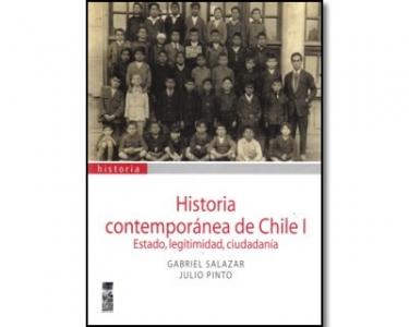 Historia contemporánea de Chile I. Estado, legitimidad, ciudadanía