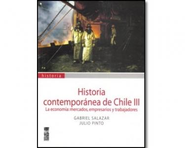 Historia contemporánea de Chile III. La economía: mercados, empresarios y trabajadores