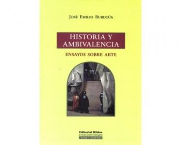 Historia y ambivalencia. Ensayos sobre arte