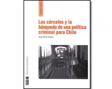 Las cárceles y la búsqueda de una política criminal para Chile