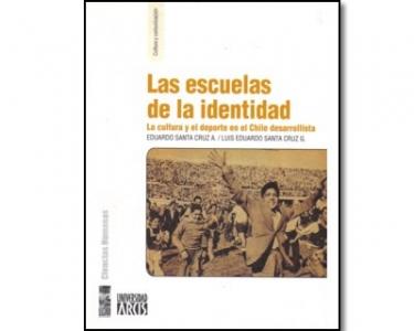 Las escuelas de la identidad. La cultura y el deporte en el Chile desarrollista
