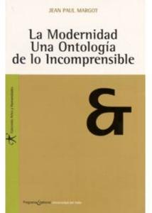 La modernidad. Una ontología de lo incomprensible