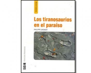 Los tiranosaurios en el paraíso. La embestida de las transnacionales en la Patagonia chilena