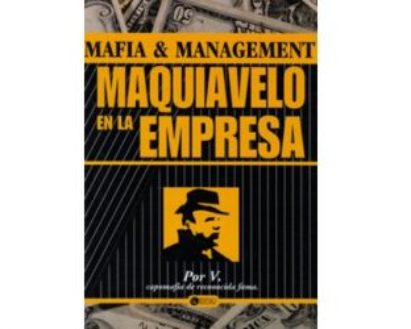 Mafia y management. Maquiavelo en la empresa