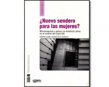 ¿Nuevo sendero para las mujeres? Microempresa y género en América Latina en el umbral del siglo XXI