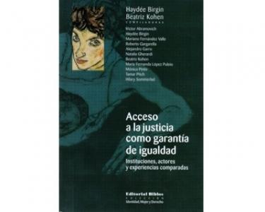 Acceso a la justicia como garantía de igualdad. Instituciones, actores y experiencias comparadas