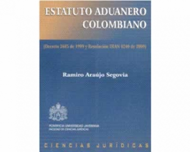 Estatuto Aduanero Colombiano (Decreto 2685 de 1999 y Resolución DIAN 4240 de 2000)