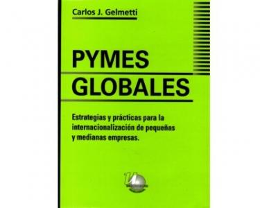 Pymes globales. Estrategias y prácticas para la internacionalización de pequeñas y medianas empresas