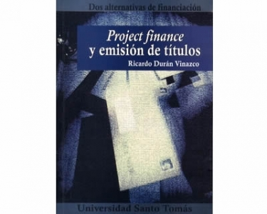Project finance y emisión de títulos. Dos alternativas de financiacion