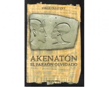 Akenatón. El faraón olvidado