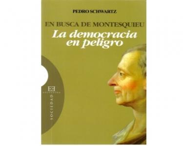 En busca de Montesquieu. La democracia en peligro