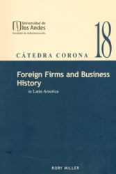 Foreign firms and business history in Latin America. Cátedra Corona No.18