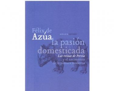 La pasión domesticada. Las reinas de Persia y el nacimiento de la pintura moderna