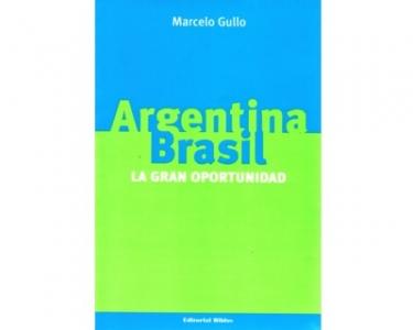 Argentina  - Brasil. La gran oportunidad