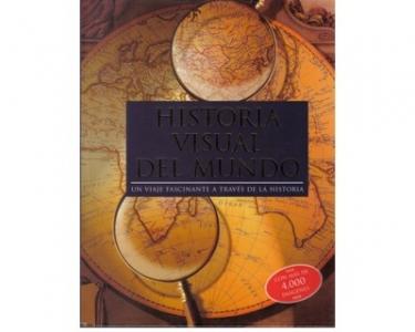 Historia visual del mundo. Un viaje fascinante a través de la historia