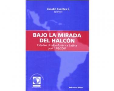 Bajo la mirada del Halcón. Estados Unidos -América Latina. Post 11/9/2001