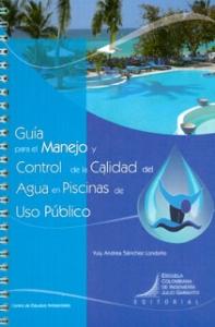 Guía para el manejo y control de la calidad del agua en piscinas de uso público
