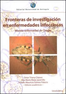 Fronteras de investigación en enfermedades infecciosas. Modelo enfermedad de Chagas