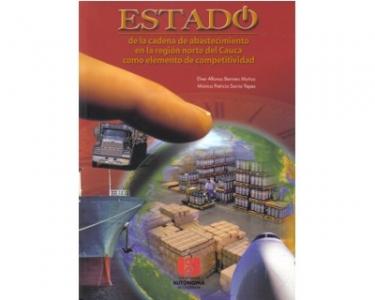 Estado de la cadena de abastecimiento en la región norte del Cauca como elemento de competitividad