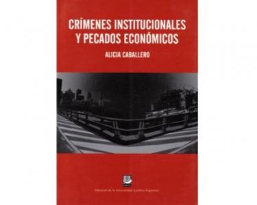 Crímenes institucionales y pecados económicos